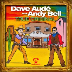 Dave Audé Feat. Andy Bell - True Original sleeve