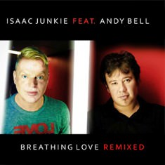 Isaac Junkie Feat. Andy Bell – Breathing Love - CD EP Sleeve