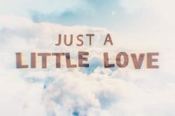 Just A Little Love